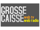 Grosse Caisse TV Live